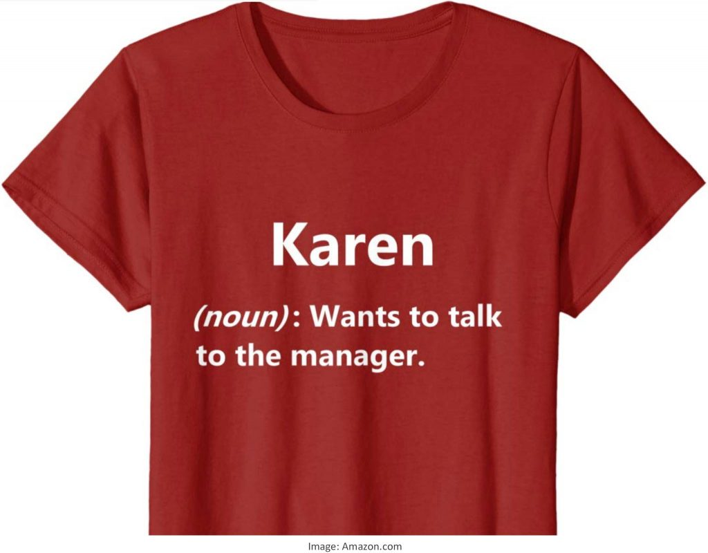 "T-shirt with slogan ""Karen (noun): Wants to talk to the manager."""