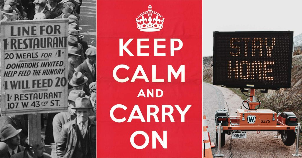 "Photos of a Depression breadline, a WWI ""keep calm and carry on"" sign and a 2020 ""stay home"" alert sign"
