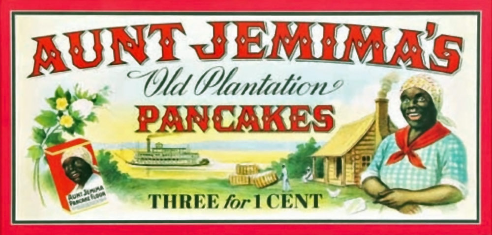 Aunt Jemima advertising sign showing a stave plantation